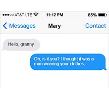 Dowager Texts: Granny burns Mary  Photographic Print
