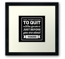 ::No Quit - Black BG:: Framed Print