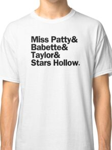 Gilmore Girls - Miss Patty & Babette & Taylor & Stars Hollow | White Classic T-Shirt