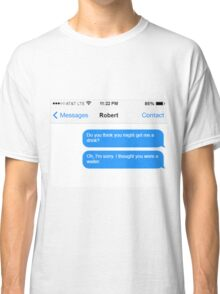Dowager Texts: Dowager burns Robert  Classic T-Shirt