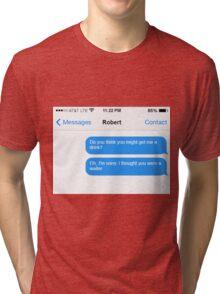Dowager Texts: Dowager burns Robert  Tri-blend T-Shirt