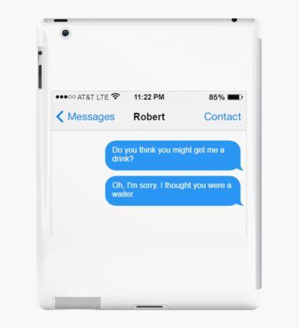 Dowager Texts: Dowager burns Robert  iPad Case/Skin