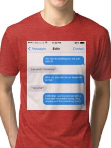 Dowager Texts: Convo with Edith  Tri-blend T-Shirt