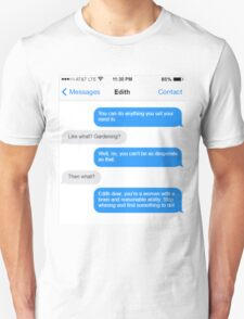 Dowager Texts: Convo with Edith  Unisex T-Shirt
