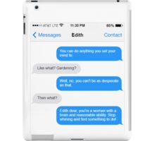 Dowager Texts: Convo with Edith  iPad Case/Skin