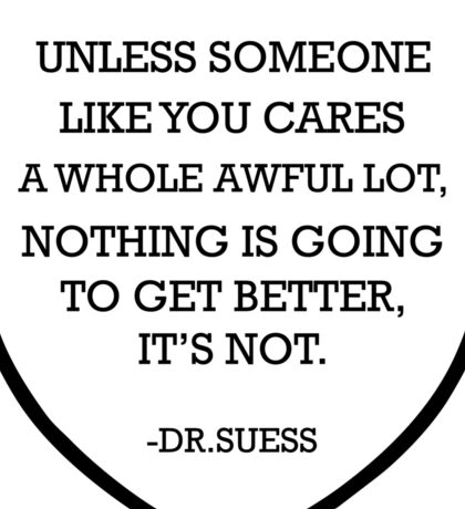Unless Someone Like You Cares A Whole Awful Lot Sticker