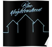 BLUE NEIGHBORHOOD  Poster