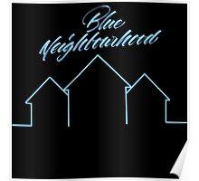 BLUE NEIGHBORHOOD  Poster