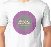 Stilletos  Unisex T-Shirt