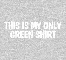 This is my only green shirt One Piece - Long Sleeve