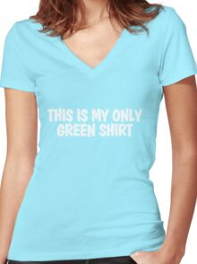 This is my only green shirt Women's Fitted V-Neck T-Shirt