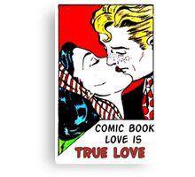 Comic Book Love is True Love Canvas Print