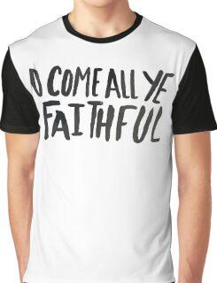 O Come All Ye Faithful Graphic T-Shirt