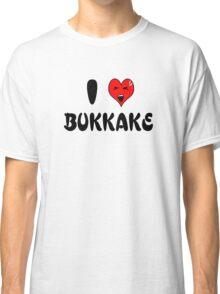 I Love Bukkake Classic T-Shirt