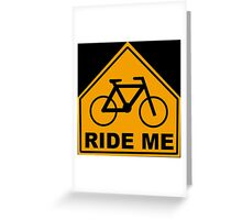 Ride Me Greeting Card