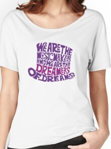 We are the music maker Women's Relaxed Fit T-Shirt