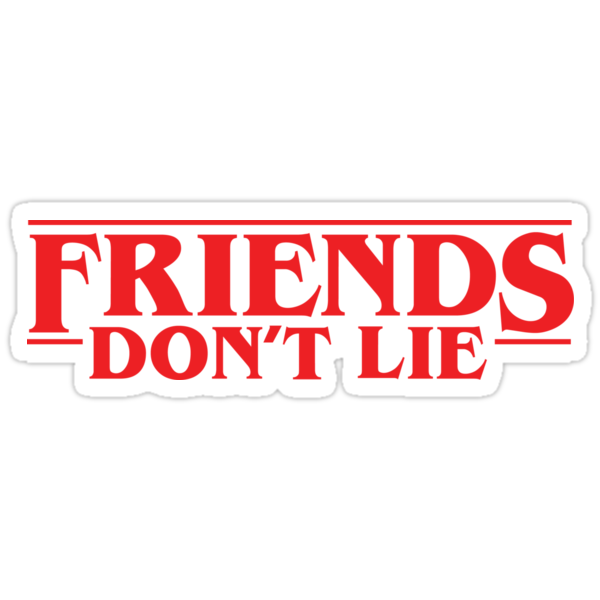 """""""Friends Don't Lie - Stranger Things quote"""" Stickers by rachelshneyer 