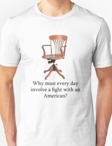 Dowager Countess: why must every day involve a fight with an American? Unisex T-Shirt
