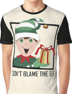 DON'T BLAME THE ELF Graphic T-Shirt