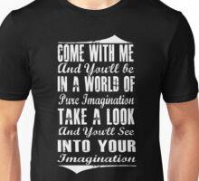Pure Imagination (white version) Unisex T-Shirt