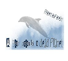 Protect our Oceans - Jumping Dolphin Photographic Print