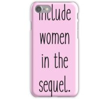 Include Women in the Sequel Tee (Hamilton) iPhone Case/Skin