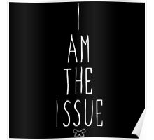 I AM THE ISSUE Poster