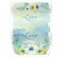 Live Laugh Love - Watercolour Art by Jordan Blackstone Poster