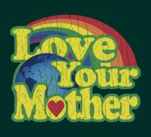 Love Your Mother (Vintage Distressed Design) by robotface