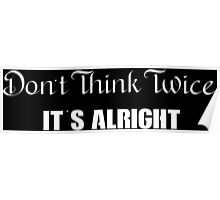 Dont think its alright folk music lyrics text Poster