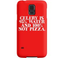 Celery is 95% water and 100% not pizza Samsung Galaxy Case/Skin