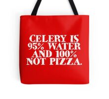 Celery is 95% water and 100% not pizza Tote Bag