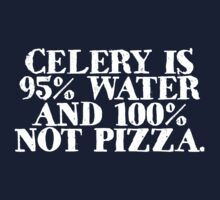 Celery is 95% water and 100% not pizza One Piece - Long Sleeve