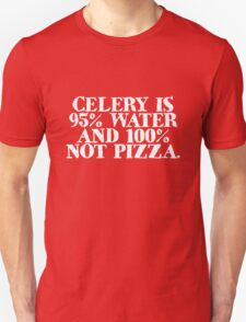 Celery is 95% water and 100% not pizza T-Shirt