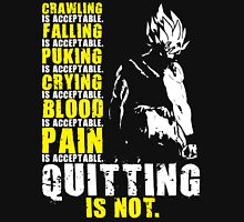 Quitting Is Not Acceptable (Super Saiyan) Unisex T-Shirt