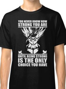 You Never Know How Strong You Are (Teen Gohan) Classic T-Shirt