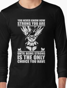 You Never Know How Strong You Are (Teen Gohan) Long Sleeve T-Shirt