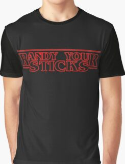 RANDY YOUR STICKS (STRANGER THINGS STYLE) Graphic T-Shirt