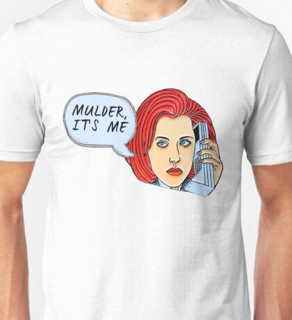 Mulder, It's Me.. Unisex T-Shirt