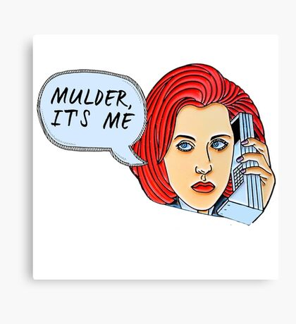 Mulder, It's Me.. Canvas Print