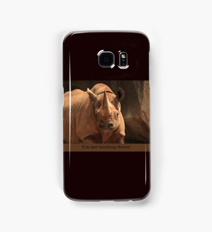 I'm not backing down! Samsung Galaxy Case/Skin