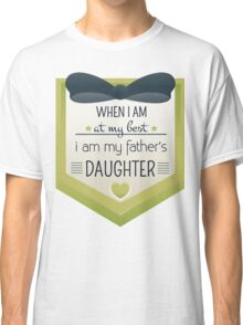 my father's daughter Classic T-Shirt