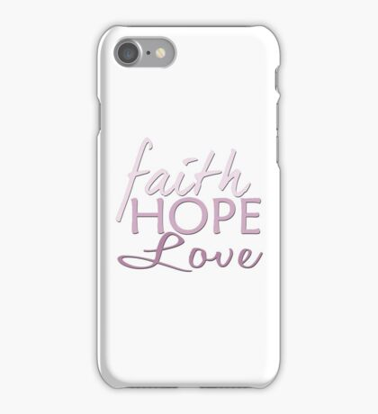 Faith Hope and Love iPhone Case/Skin