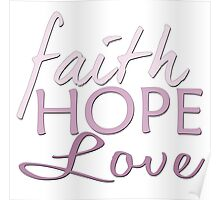 Faith Hope and Love Poster