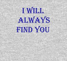 I Will Always Find You Hoodie