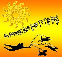 Dog Mornings  by CarolM