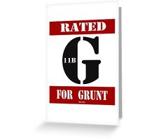 Rated G for Grunt Greeting Card