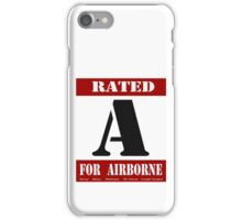 Rated A for Airborne iPhone Case/Skin
