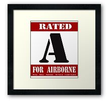 Rated A for Airborne Framed Print