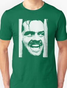 Where is Here's Johnny! in The Shinning Unisex T-Shirt